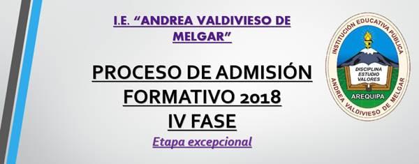 Proceso de Admisión Formativo 2018 IV Fase IE Andrea Valdivieso de melgar